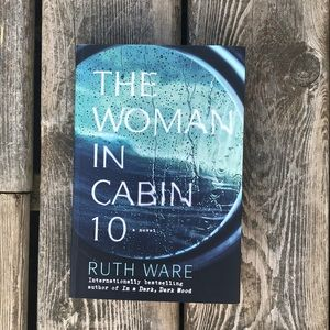The Woman in Cabin 10 Novel by Ruth Ware